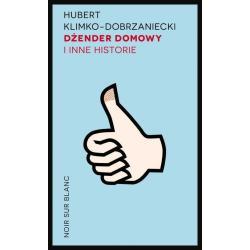 DŻENDER DOMOWY I INNE HISTORIE Hubert Klimko-Dobrzaniecki