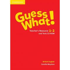 GUESS WHAT! 1-2 TEACHER'S RESOURCE AND TESTS BRITISH ENGLISH  Camilla Mayhew