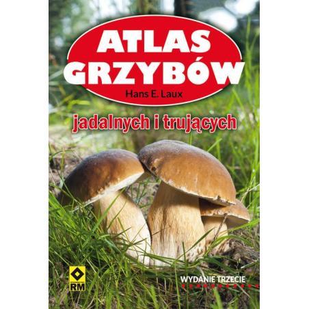 ATLAS GRZYBÓW JADALNYCH I TRUJĄCYCH Hanse E. Laux
