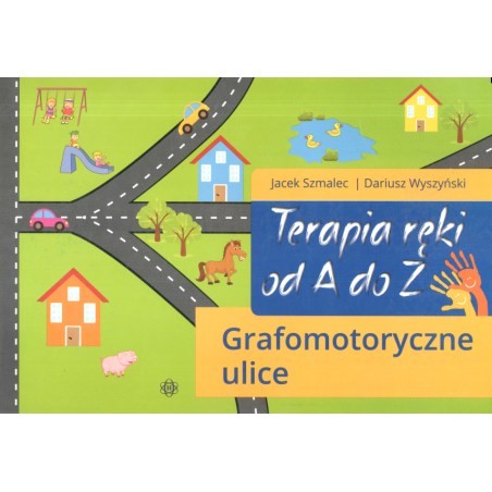 TERAPIA RĘKI OD A DO Z GRAFOMOTORYCZNE ULICE Jacek Szmalec, Dariusz Wyszyński