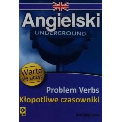 JĘZYK ANGIELSKI PROBLEM VERBS KŁOPOTLIWE CZASOWNIKI WARTO SIĘ UCZYĆ Ken Singleton