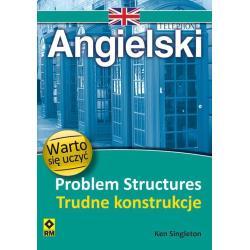 JĘZYK ANGIELSKI PROBLEM STRUCTURES TRUDNE KONSTRUKCJE  WARTO SIĘ UCZYĆ Ken Singleton