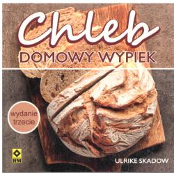 CHLEB DOMOWY WYPIEK Ulrike Skadow