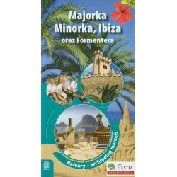 MAJORKA MINIORKA IBIZA ORAZ FORMENTERA BALARY - ARCHIPELAG MARZEŃ PRZEWODNIK ILUSTROWANY Dominika Zaręba