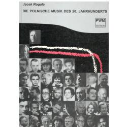 DIE POLNISCHE MUSIK DES 20 JAHRHUNDERTS Jacek Rogala