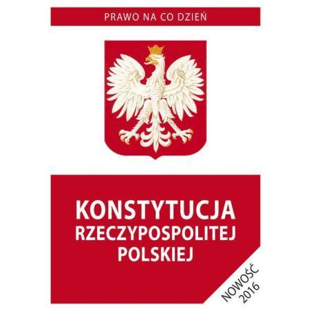 KONSTYTUCJA RZECZYPOSPOLITEJ POLSKIEJ 2016