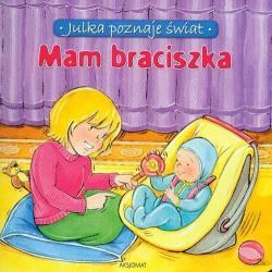MAM BRACISZKA. JULKA POZNAJE ŚWIAT Aleksandra Stańczewska
