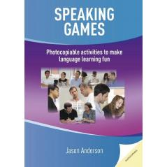 SPEAKING GAMES PHOTOCOPIABLE ACTIVITIES TO MAKE LANGUEAGE LEARNING FUN Anderson Jason