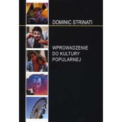 WPROWADZENIE DO KULTURY POPULARNEJ Dominic Strinati