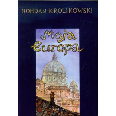 MOJA EUROPA Bohdan Królikowski