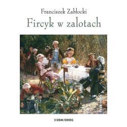 FIRCYK W ZALOTACH Franciszek Zabłocki