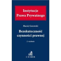 INSTYTUCJE PRAWA PRYWATENEGO BEZSKUTECZNOŚĆ CZYNNOŚCI PRAWNEJ Maciej Gutowski