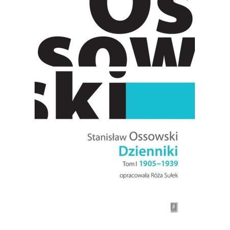 DZIENNIKI I 1905-1939 Stanisław Ossowski