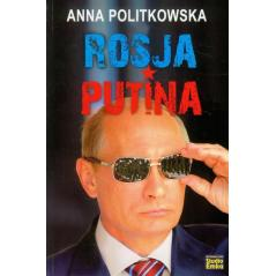 ROSJA PUTINA Anna Politkowska