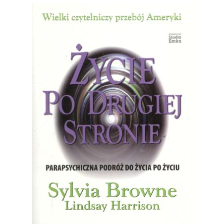 ŻYCIE PO DRUGIEJ STRONIE Sylvia Browne, Harrison Lindsay