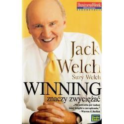 WINNING ZNACZY ZWYCIĘŻAĆ Jack Welch
