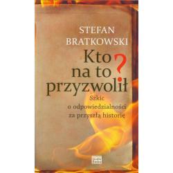 KTO NA TO PRZYZWOLIŁ Stefan Bratkowski