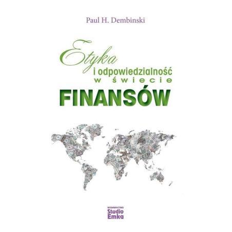ETYKA I ODPOWIEDZIALNOŚĆ W ŚWIECIE FINANSÓW Paul Dembinski
