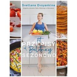 FIT PRZEPISY OD BALETNICY SEZONOWO Svetlana Ovsyankina