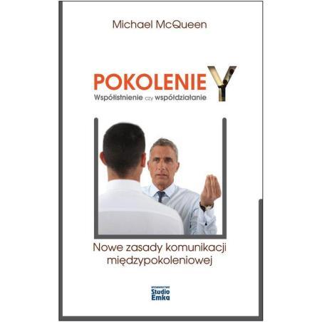 POKOLENIE Y WSPÓŁISTNIENIE CZY WSPÓŁDZIAŁANIE Michael McQueen