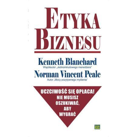 ETYKA BIZNESU Norman Vincent Peale, Kenneth Blanchard