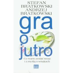 GRA O JUTRO  Stefan Bratkowski, Andrzej Bratkowski