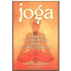 JOGA SIEDEM DUCHOWYCH PRAW Z ĆWICZENIAMI David Simon, Chopra Deepak