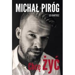 MICHAŁ PIRÓG CHCĘ ŻYĆ Iza Bartosz, Michał Piróg