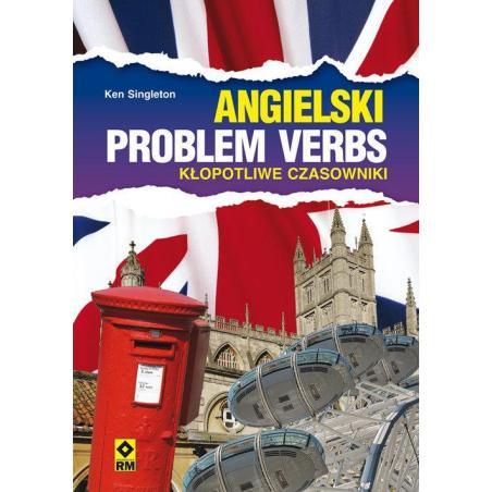 ANGIELSKI PROBLEM VERBS KŁOPOTLIWE CZASOWNIKI Ken Singleton
