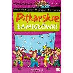 PIŁKARSKIE ŁAMIGŁÓWKI ŚWIAT ŁAMIGŁÓWEK 7-10 LAT Piotr Brydak
