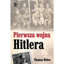 PIERWSZA WOJNA HITLERA Thomas Weber