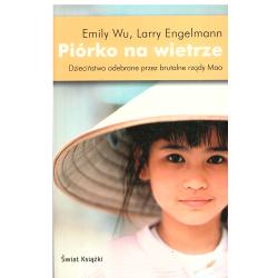 PIÓRKO NA WIETRZE Emily Wu, Larry Engelmann