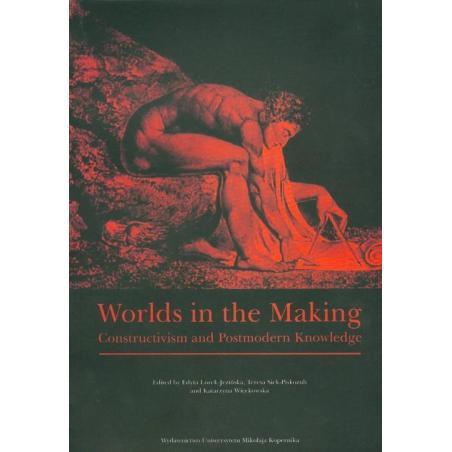WORLDS IN THE MAKING Teresa Siek-Piskozub, Edyta Lorek-Jezińska, Katarzyna Więckowska