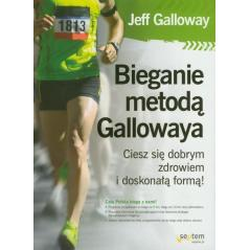 BIEGANIE METODĄ GALLOWAYA Jeff Galloway
