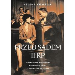 PRZED SĄDEM II RP Helena Kowalik