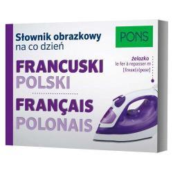 SŁOWNIK OBRAZKOWY NA CO DZIEŃ FRANCUSKI - POLSKI