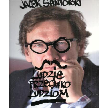 LUDZIE PRZECIWKO LUDZIOM Jacek Santorski