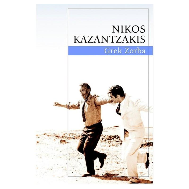 GREK ZORBA Nikos Kazantzakis