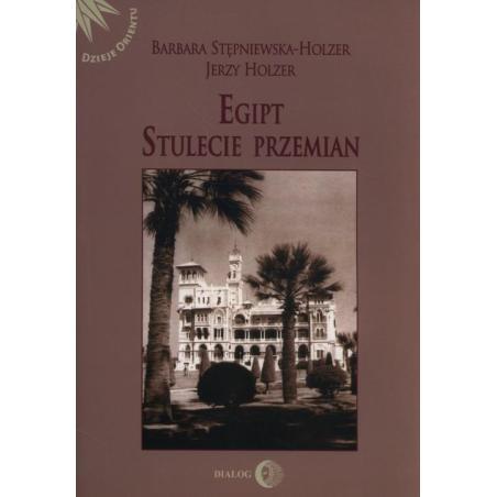 EGIPT STULECIE PRZEMIAN Jerzy Holzer, Barbara Stępniewska-Holzer