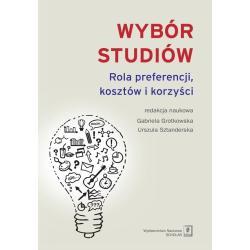 WYBÓR STUDIÓW ROLA PREFERENCJI KOSZTÓW I KORZYŚCI Gabriela Grotkowska, Urszula Sztanderska