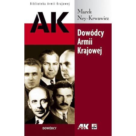 DOWÓDCY ARMII KRAJOWEJ Marek Ney-Krwawicz