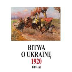 BITWA O UKRAINĘ 1920 Marek Tarczyński