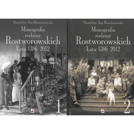 MONOGRAFIA RODZINY ROSTWOROWSKICH  LATA 1386-2012 Stanisław Rostworowski