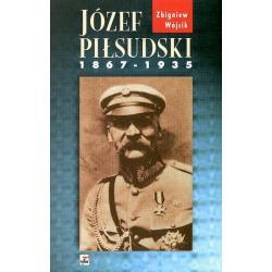 JÓZEF PIŁSUDSKI 1867-1935 Wójcik Zbigniew
