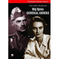MÓJ OJCIEC GENERAŁ ANDERS Anna Anders-Nowakowska
