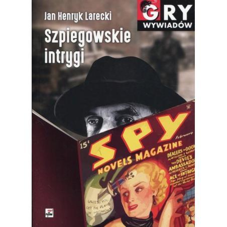 SZPIEGOWSKIE INTRYGI Jan Larecki