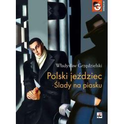 POLSKI JEŹDZIEC ŚLADY NA PIASKU Władysław Grzędzielski