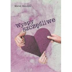 WYSPY SZCZĘŚLIWE Marek Mendyk