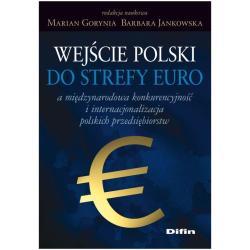WEJŚCIE POLSKI  DO STREFY EURO A MIĘDZYNARODOWA KONKURENCYJNOŚĆ I INTERNACJONALIZACJA POLSKICH PRZEDSIĘBIORSTW
