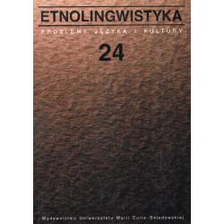 ETNOLINGWISTYKA 24 PROBLEMY JĘZYKA I KULTURY Jerzy Bartmiński